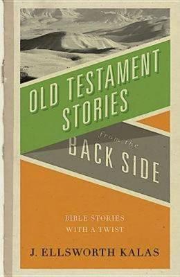 Old Testamnet Stories from the Back Side (Paperback)