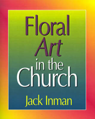 Floral Art in the Church (Paperback)