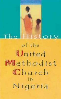 The History of United Methodist Church in Nigeria (Paperback)