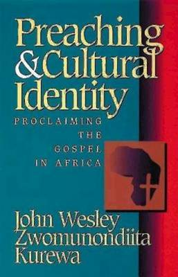 Preaching and Cultural Identity: Proclaiming the Gospel in Africa (Paperback)