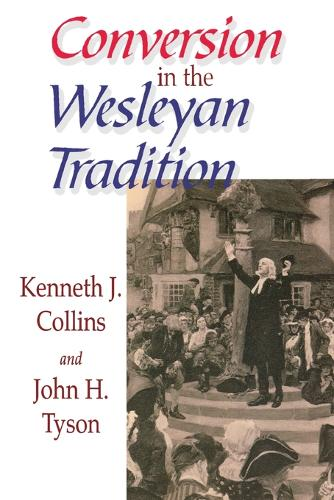 Conversion in the Wesleyan Tradition (Paperback)