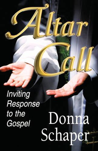 Altar Call: Inviting Response to the Gospel (Paperback)