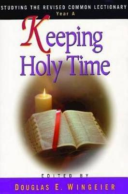 Keeping Holy Time Year A (Book)
