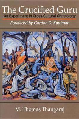 The Crucified Guru: Experiment in Cross-Cultural Christology (Paperback)