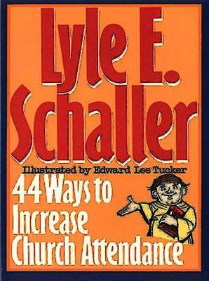 44 Ways to Increase Church Attendance (Paperback)