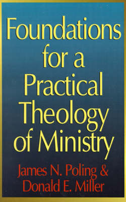 Foundations for a Practical Theology of Ministry (Paperback)