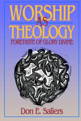 Worship as Theology: Foretaste of Glory Divine (Paperback)