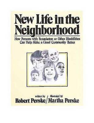 New Life in the Neighbourhood: How Persons with Retardation or Other Disabilities Can Help Make a Good Community Better (Paperback)