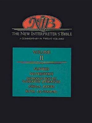 The New Interpreter's Bible: Numbers, Deuteronomy, Introduction to Narrative Literature, Judges, Ruth, 1 and 2 Samuel v.2: A Commentary in Twelve Volumes (Hardback)