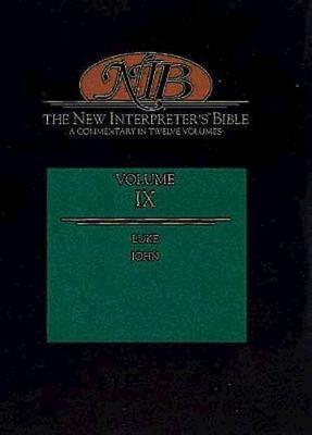 The New Interpreter's Bible: Luke, John v.9: A Commentary in Twelve Volumes (Hardback)