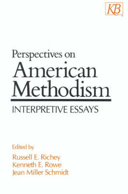 Perspectives on American Methodism: Interpretive Essays (Paperback)