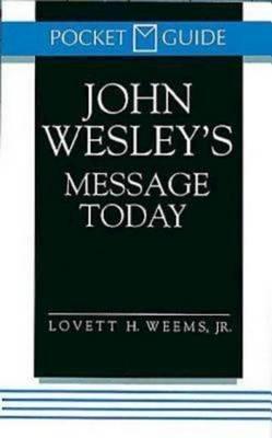 John Wesley's Message Today: Pocket Guide (Paperback)