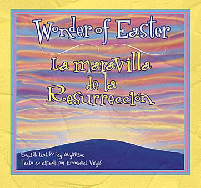 Wonder of Easter: La Maravilla de la Resurreccion (Paperback)