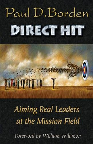 Direct Hit: Aiming Real Leaders at the Mission Field (Paperback)