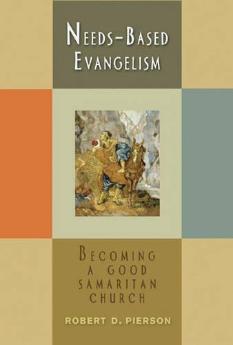 Needs-based Evangelism: Becoming a Good Samaritan Church (Paperback)
