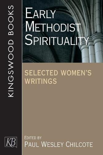Early Methodist Spirituality: Selected Women's Writings (Paperback)