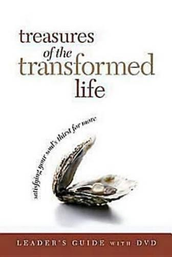 Treasures of the Transformed Life Leader's Guide with DVD: Satisfying Your Soul's Thirst for More