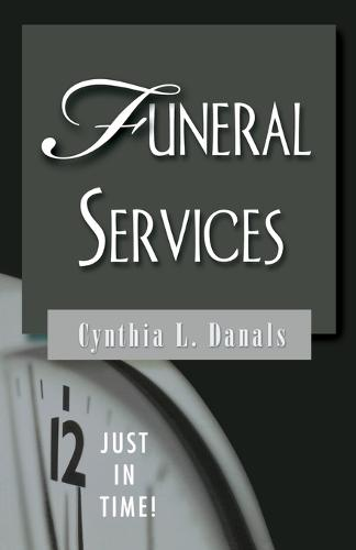 Funeral Services - Just in Time! S. (Paperback)