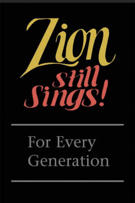 Zion Still Sings!: For Every Generation (Paperback)