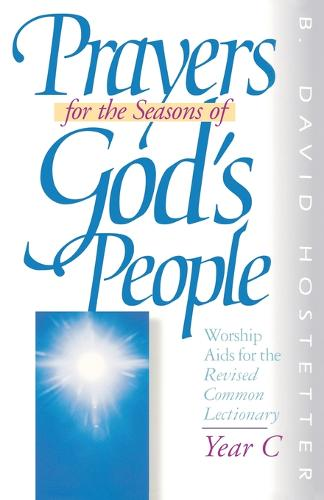 Prayers for the Seasons of God's People: Year C: Worship Aids for the Revised Common Lectionary (Paperback)