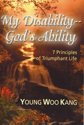 My Disability God's Ability: 7 Principles of Triumphant Life (Paperback)