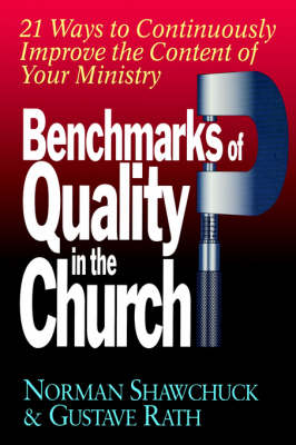 Benchmarks of Quality in the Church: 21 Ways to Continuously Improve the Content of Your Ministry (Paperback)