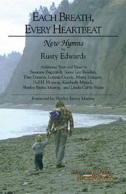 Every Breath, Every Heartbeat: New Hymns By Rusty Edwards (Paperback)