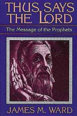 Thus Says the Lord: Message of the Prophets (Paperback)