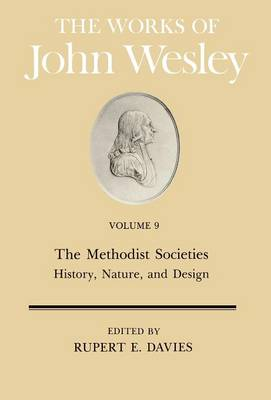 The Works: The Methodist Societies' History, Nature and Design v. 9 (Hardback)