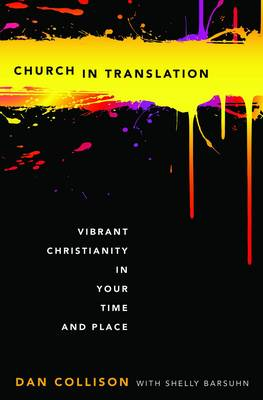 Church in Translation: Vibrant Christianity in Your Time and Place (Paperback)