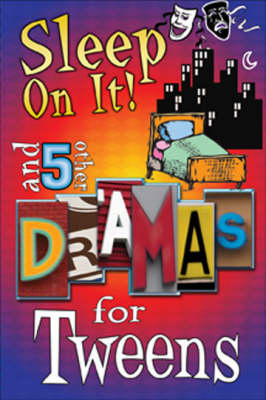 Sleep on it: And 5 Other Dramas for Tweens (Paperback)