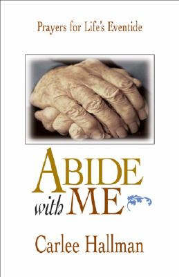 Abide with Me: Prayers for Life's Eventide (Paperback)