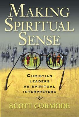 Making Spiritual Sense: Christian Leaders as Spiritual Interpreters (Paperback)