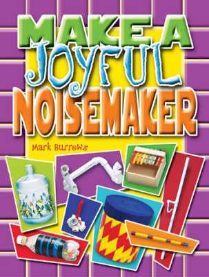 Make a Joyful Noisemaker (Spiral bound)