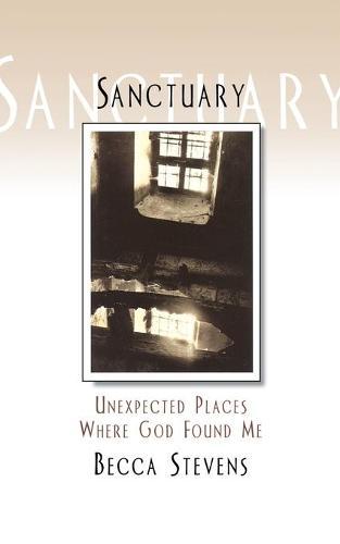 Sanctuary: Unexpected Places Where God Found Me (Paperback)