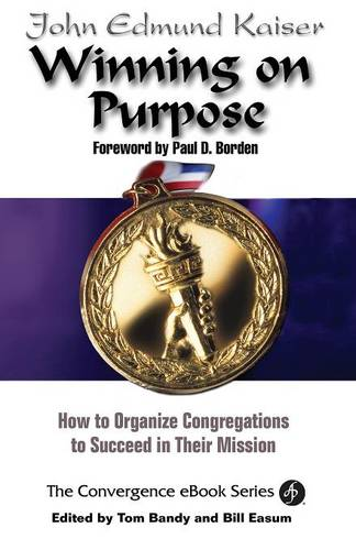 Winning on Purpose: How to Organize Congregations to Succeed in Their Mission (Paperback)