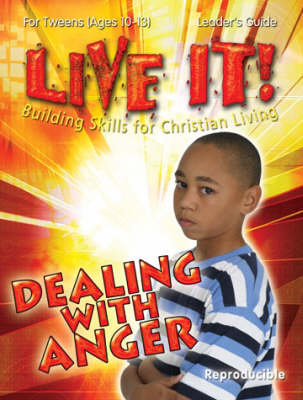 Dealing with Anger - Live It! S. (Paperback)