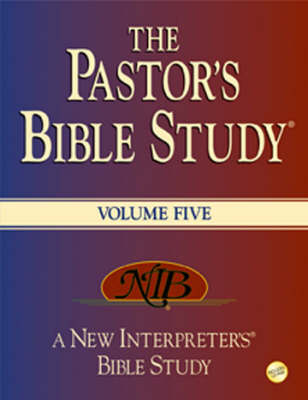 The Pastor's Bible Study: 5: A New Interpreter's Bible Study Bible - New Interpreter's Bible Study (Hardback)