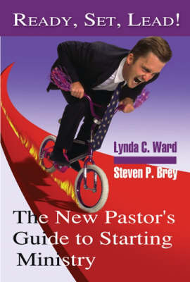 Ready, Set, Lead: The New Pastor's Guide to Starting Ministry (Paperback)