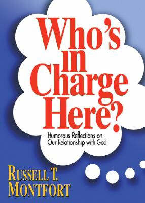 Who's in Charge Here?: Humorous Reflections on Our Relationship with God (Paperback)