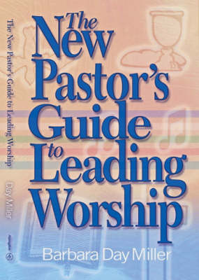 The New Pastor's Guide to Leading Worship (Paperback)