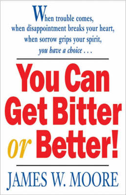 You Can Get Bitter or Better (Paperback)