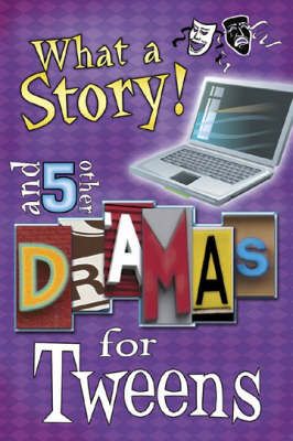 What a Story!: And 5 Other Dramas for Tweens (Paperback)