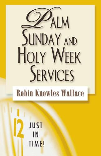 Palm Sunday and Holy Week Services (Paperback)