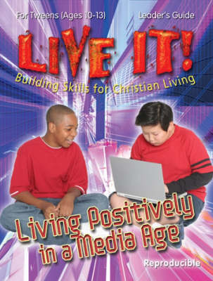 Living Positively in a Media Age - Live It! S. (Paperback)
