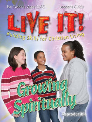 Growing Spiritually - Live It! S. (Paperback)