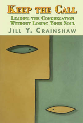Keep the Call: Leading the Congregation without Losing Your Soul (Paperback)
