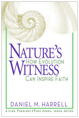 Nature's Witness: How Evolution Can Inspire Faith (Paperback)