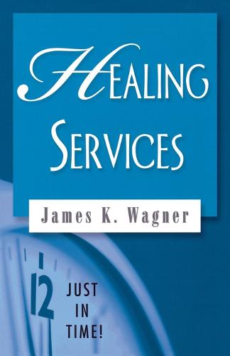 Healing Services - Just in Time! S. (Paperback)
