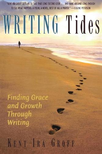 Writing Tides: Finding Grace and Growth Through Writing (Paperback)